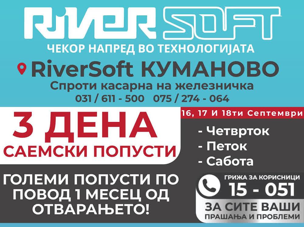 Три дена неповторливи саемски попусти во RiverSoft во Куманово